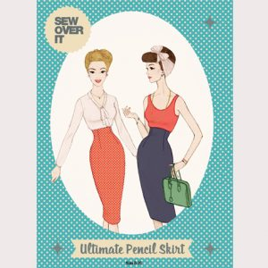 Sew Over It: Ultimate Pencil Skirt