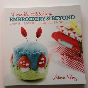 Doodle Stitching: Embroidery and Beyond - Aimee Ray