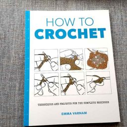 How to Crochet - Emma Varnam