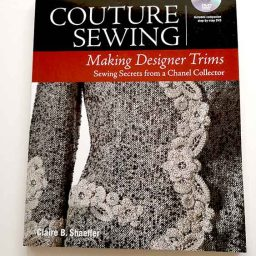 Couture Sewing: Making Designer Trims, Claire Shaeffer