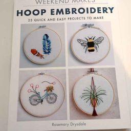 Weekend Makes: Hoop Embroidery, Rosemary Drysdale